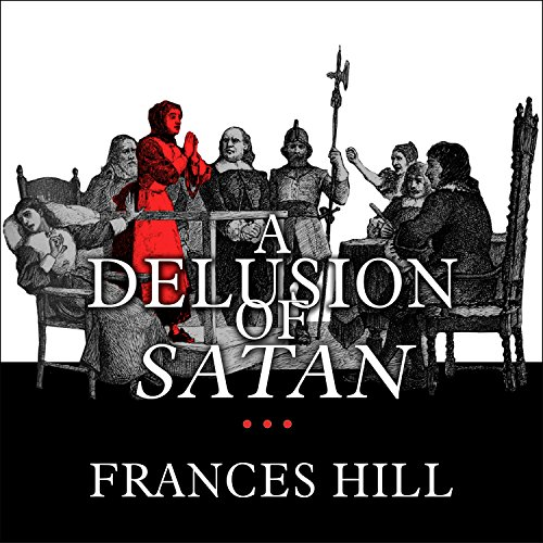 A Delusion of Satan: The Full Story of the Salem Witch Trials by Tantor Audio