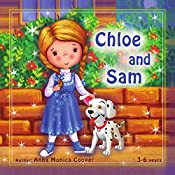 Chloe and Sam: This is the best book about friendship and helping others.  A fun adventure story for children about a little girl Chloe and her dog Sam. Book for girls, age 3-5.