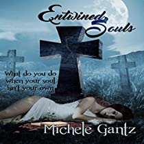 ENTWINED SOULS: THE SOULMATES SERIES, BOOK 1