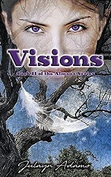 Visions (Almana Book 2) by [Adams, Julayn]