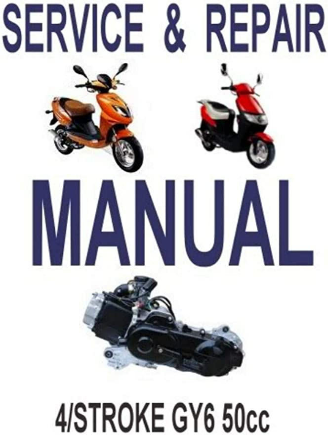 Amazon Com Scooter Repair Service Manual 50cc Gy6 Chinese Others Sports Outdoors