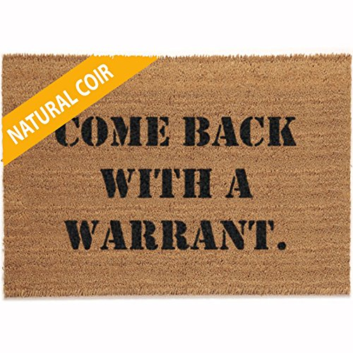 Classic Coir Funny Mat - Come Back With A Warrant 2' x 3'