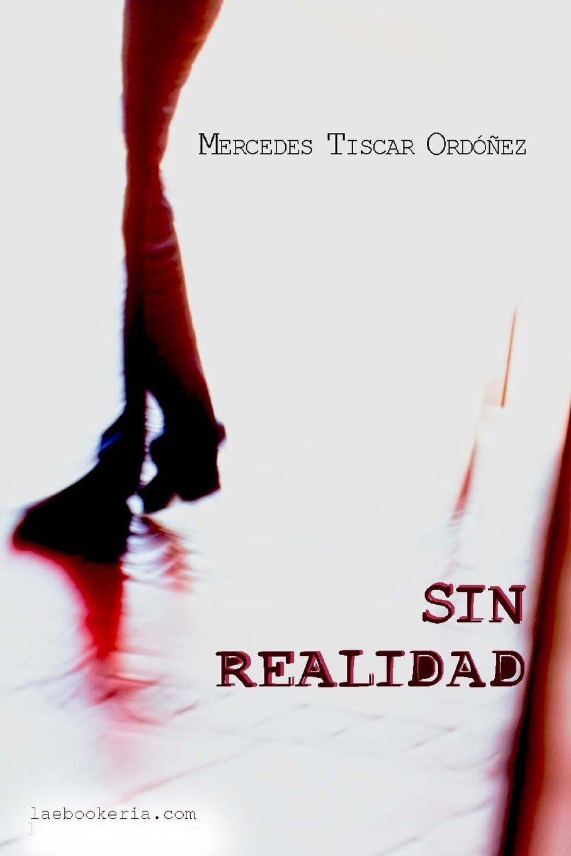 Sin Realidad: Tragedia de familia (Spanish Edition): Mercedes Tiscar Ordóñez: 9781492121206: Amazon.com: Books