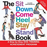 The Sit down Come Heel Stay and Stand Book, Claire Arrowsmith, 0793806607