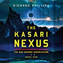 The Kasari Nexus: Rho Agenda Assimilation, Book 1 Audiobook by Richard Phillips Narrated by Alexander Cendese