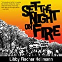 Set the Night on Fire Audiobook by Libby Fischer Hellmann Narrated by Diane Piron Gelman