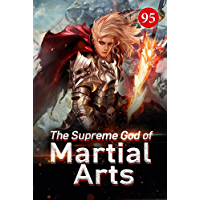 The Supreme God of Martial Arts 95: The Power Of The Worlds Of Mind Power (English Edition)