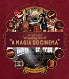 A Magia do Cinema. Criaturas Curiosas. Artefatos Incríveis - Volume 3