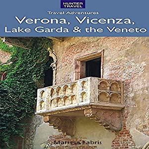 Verona, Vicenza, Lake Garda & the Veneto Audiobook