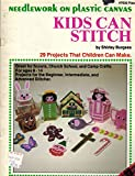 img - for Needlework on Plastic Canvas Kids Can Stitch (Plaid, #7602) book / textbook / text book