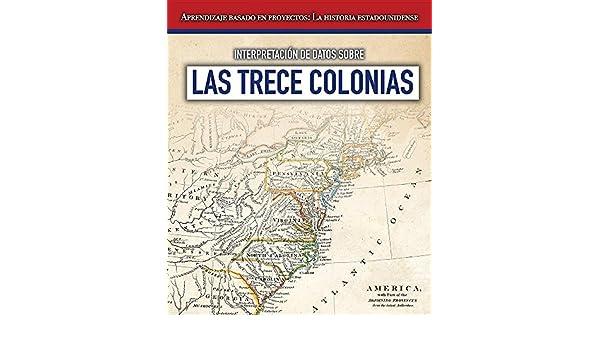 Interpretación de datos sobre las Trece Colonias / Interpretation of data on the Thirteen Colonies Aprendizaje basado en proyectos: La historia .