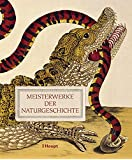 Meisterwerke der Naturgeschichte: Schätze aus der Bibliothek des Natural History Museum, London