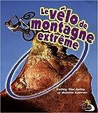 Le vélo de montagne extrême