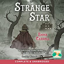 Strange Star | Livre audio Auteur(s) : Emma Carroll Narrateur(s) : Victoria Fox