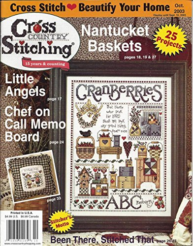 (Cross Country Stitching Magazine - October 2003 - Volume 15 Number 4 - Nantucket Baskets - Little Angels - Chef On Call Memo Board)