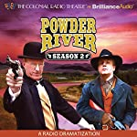 Powder River: Season Two: A Radio Dramatization | Jerry Robbins