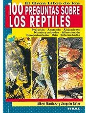 El gran libro de las 100 preguntas sobre los reptiles/ The Great Book of 100 Questions about Reptiles