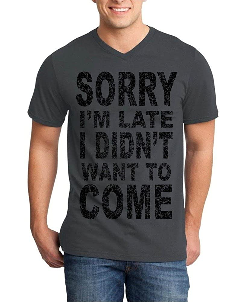 ff6eb57e Shop4Ever Sorry I'm Late I Didn't Want to Come Black Men's V-Neck T-Shirt  Sayings Shirts   Amazon.com