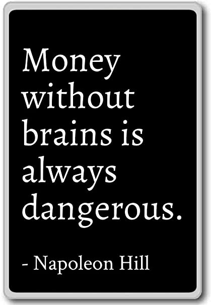 How Students Brains Are In Danger On >> Amazon Com Money Without Brains Is Always Dangerous Napoleon
