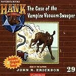 The Case of the Vampire Vacuum Sweeper: Hank the Cowdog | John R. Erickson