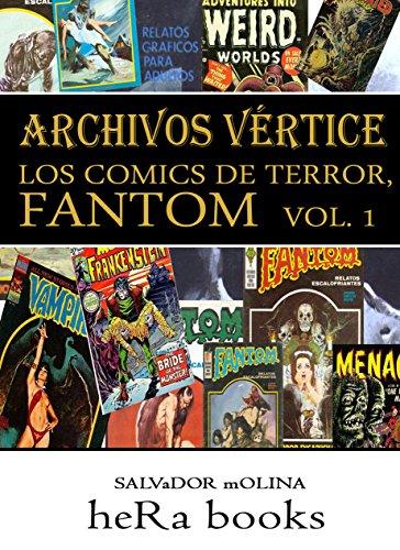 Descargar Libro Archivos VÉrtice: Los Cómics De Terror: Fantom, Vol. 1 Salvador Molina
