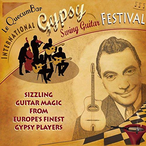 Gypsy Guitar Festival - Le Quecumbar International Gypsy Swing Guitar Festival (Live)