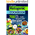 Ketogenic Diet: Top 700 Easy Low-Carb Weight Loss Recipes (The Complete Beginners Cookbook Guide With Meal Plan)