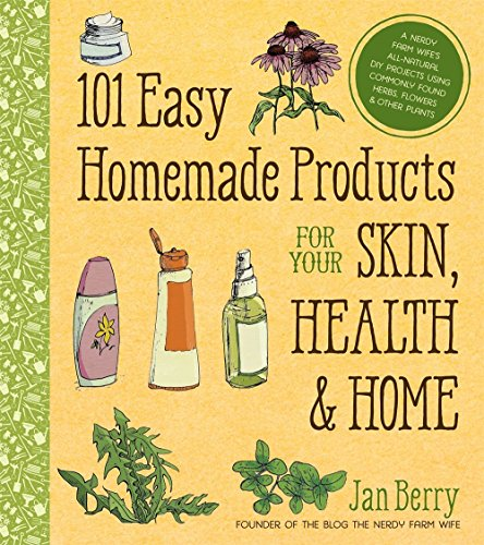 101 Easy Homemade Products for Your Skin, Health & Home: A Nerdy Farm Wife's All-Natural DIY Projects Using Commonly Found Herbs, Flowers & Other Plants from Macmillan Publishers