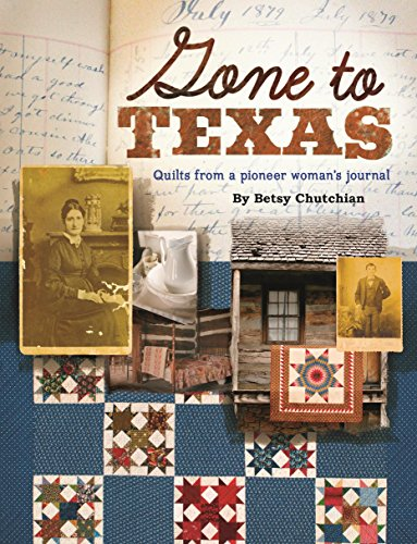 (Gone to Texas: Quilts from a Pioneer Woman's Journal)