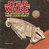 The Mystery of the Rebellious Robot, Star Wars Staff, 0394840860