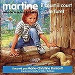 Martine, il court il court le furet, suivi de 4 autres histoires   Marcel Marlier,Gilbert Delahaye