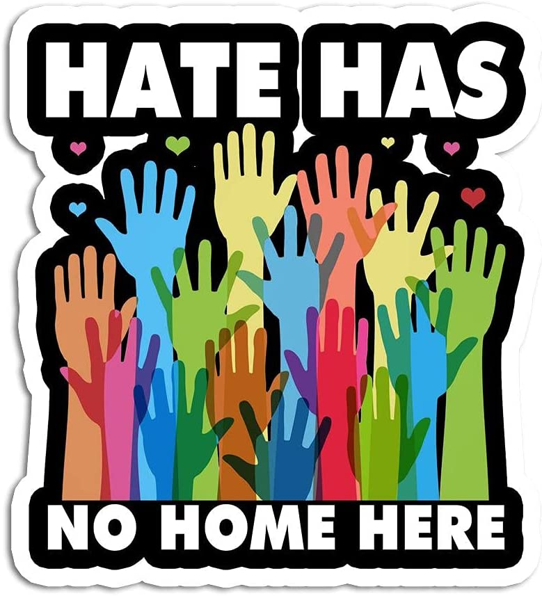 Hate Has No Home Here Vinyl Sticker Decal