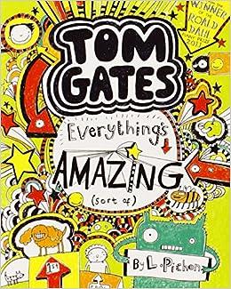 Everything S Amazing Sort Of Tom Gates Amazon Co Uk