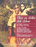 img - for This Is Who We Were: In the 1970s: Print Purchase Includes 5 Years Free Online Access book / textbook / text book