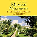 Till Dawn Tames the Night Audiobook by Meagan McKinney Narrated by Alana Smythe