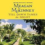 Till Dawn Tames the Night | Meagan McKinney
