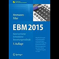 EBM 2015 - Kommentierter Einheitlicher Bewertungsmaßstab: Aktuelle Leistungen mit Punktangaben und Eurobeträgen auf der Grundlage des bundeseinheitlichen ... Praxis- & Krankenhaus-Management)