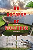 An Autopsy of Vultures: Murder and Mayhem in an Active Adult Retirement Community