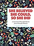 #3: She Believed She Could, So She Did: A Journal of Powerful Quotes from Powerful Women