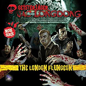 The London Flungeon (Jac Longdong 1) Hörspiel