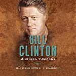 Bill Clinton: The American Presidents | Sean Wilentz - editor,Michael Tomasky,Arthur M. Schlesinger Jr. - editor