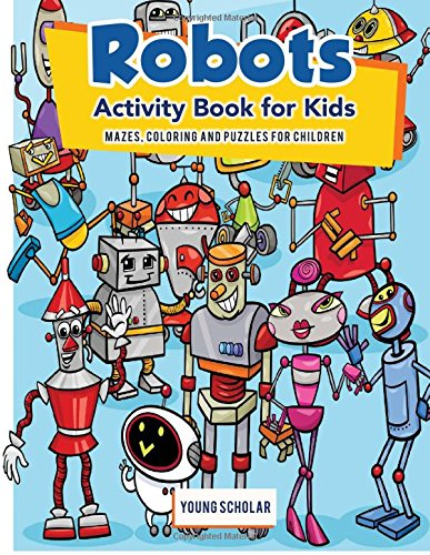 Robots Activity Book for Kids: Mazes, Coloring and Puzzles for Children