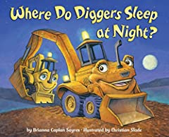 """""""What happens when it's time for busy diggers to wind down and go to sleep? Many of the same bedtime rituals as little girls and boys. The sweet reminder that toys will be waiting for young readers in the morning is a nice added touch at the ..."""