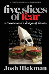 Five Slices Of Fear: A Connoisseur's Hoagie Of Horror Paperback