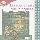 img - for El saber es mas que la riqueza / Knowledge is more than Wealth: Cuento Judio (Panal Del Saber / Honeycomb Know) (Spanish Edition) book / textbook / text book