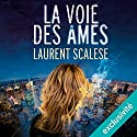 La voie des âmes Hörbuch von Laurent Scalese Gesprochen von: Pierre Mignard