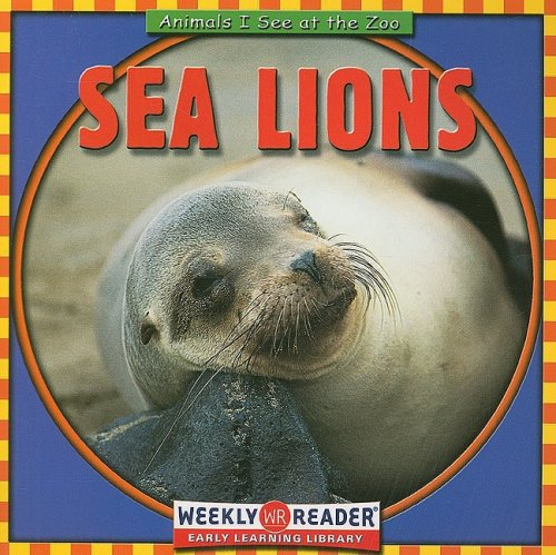 Download Sea Lions (Animals I See at the Zoo) PDF