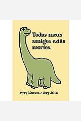 TODOS MEUS AMIGOS ESTAO MORTOS. Hardcover