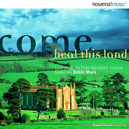 Revival Robin Mark - Come Heal This Land