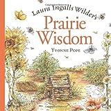 Laura Ingalls Wilder's Prairie Wisdom, Yvonne Pope, 0740757210